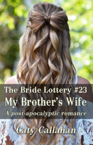 Bride Lottery 23 My Brothers Wife | Caty Callahan