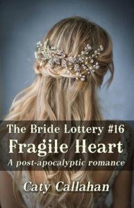 Bride Lottery 16 Fragile Heart | Caty Callahan