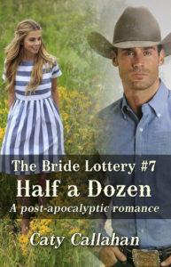Bride Lottery 7 Half a Dozen | Caty Callahan